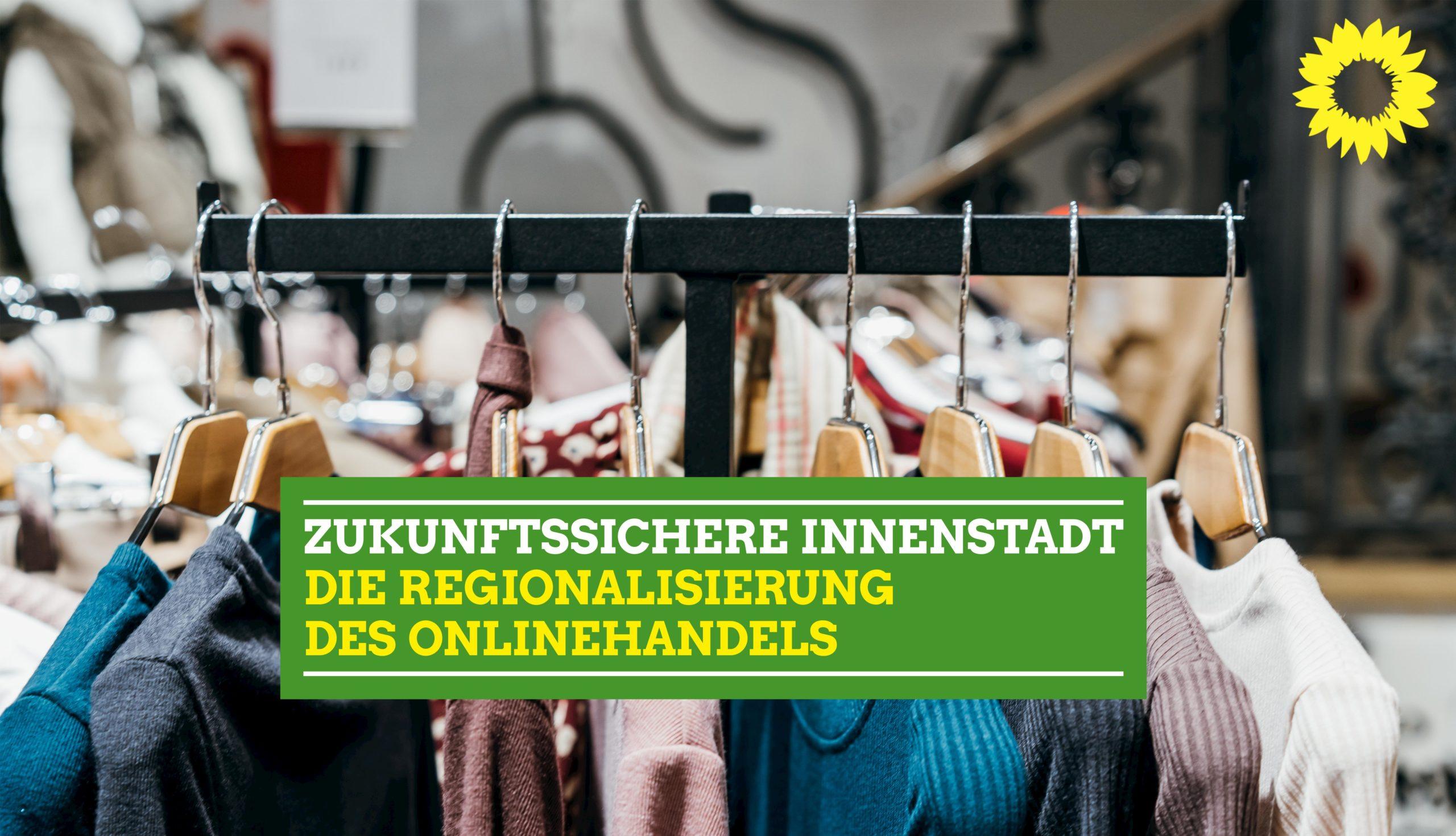 Innenstadt 4.0 – Die Regionalisierung des Onlinehandels
